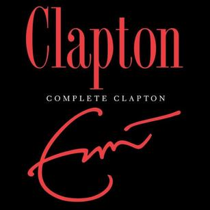 Complete Clapton by Eric Clapton - MP3 Downloads, Streaming Music